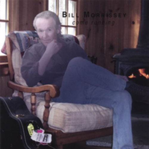 cover of Bill Morrissey: Come Running