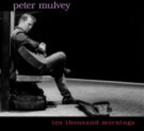 cover of Peter Mulvey: Ten Thousand Mornings