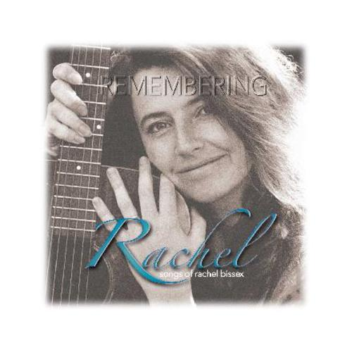 cover of Remembering Rachel: Songs of Rachel Bissex