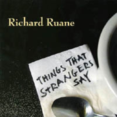 cover of Richard Ruane: Things that Strangers Say