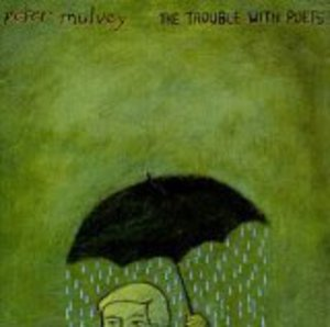 Peter Mulvey The Trouble With Poets
