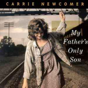 Carrie Newcomer My Father039s Only Son