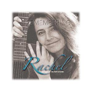 Remembering Rachel Songs of Rachel Bissex