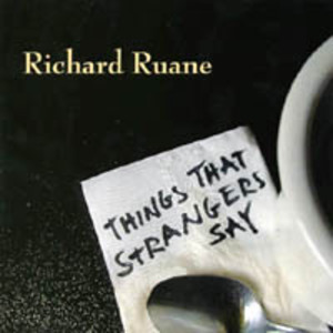 Richard Ruane Things that Strangers Say
